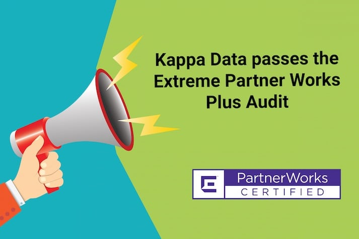 Kappa Data passes the Extreme Partner Works Plus Audit with flying colours