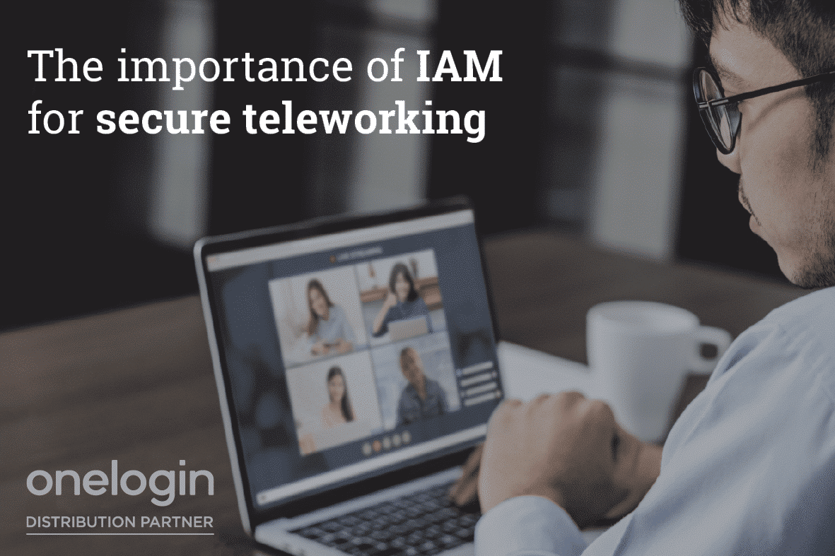 OneLogin - the importance of IAM for secure teleworking